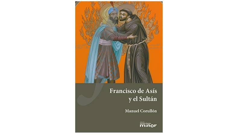 Francisco de Asís y el Sultán – Manuel Corullón