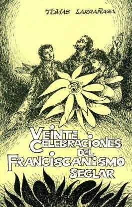 Veinte celebraciones del franciscanismo seglar
